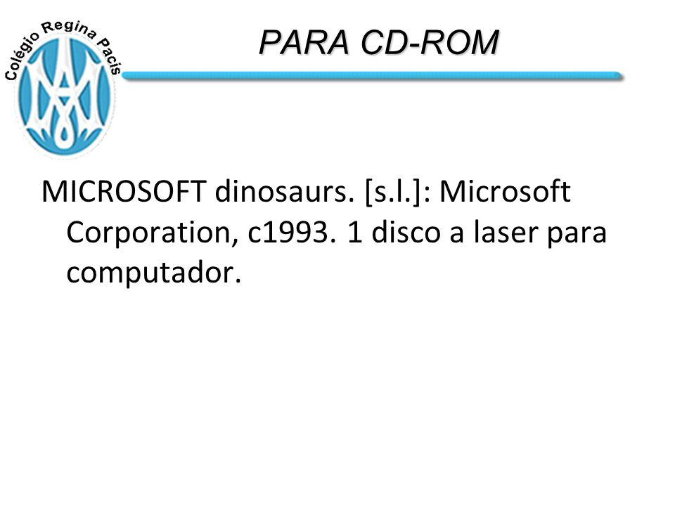 PARA CD-ROM MICROSOFT dinosaurs. [s.l.]: Microsoft Corporation, c1993.